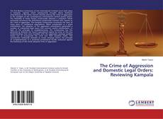 Portada del libro de The Crime of Aggression and Domestic Legal Orders: Reviewing Kampala