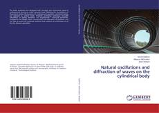 Bookcover of Natural oscillations and diffraction of waves on the cylindrical body