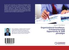 Bookcover of Organizational Excellence, Entrepreneurship Opportunity & TQM paradigm