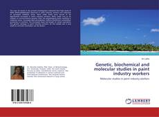 Buchcover von Genetic, biochemical and molecular studies in paint industry workers
