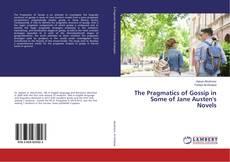 Bookcover of The Pragmatics of Gossip in Some of Jane Austen's Novels