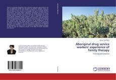 Borítókép a  Aboriginal drug service workers' experience of family therapy - hoz