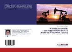 Capa do livro de Well Development: Production Performance Plots v/s Production Testing
