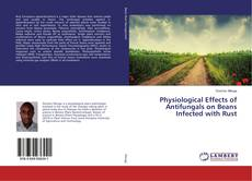 Portada del libro de Physiological Effects of Antifungals on Beans Infected with Rust