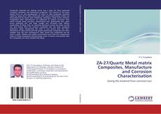 ZA-27/Quartz Metal matrix Composites, Manufacture and Corrosion Characterisation kitap kapağı