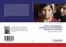 Bookcover of Ethnic and Religious Conflicts in India between Muslims and Hindus