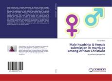 Buchcover von Male headship & female submission in marriage among African Christians