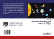 Bookcover of Solar wind interaction with Ionosphere of Mars
