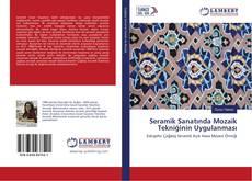 Bookcover of Seramik Sanatında Mozaik Tekniğinin Uygulanması