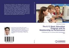 Bookcover of The K-12 Basic Education Program and Its Relationship to Performance