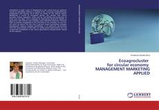 Bookcover of Ecoagrocluster for circular economy MANAGEMENT MARKETING APPLIED