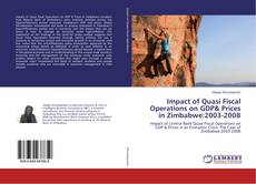 Impact of Quasi Fiscal Operations on GDP& Prices in Zimbabwe:2003-2008 kitap kapağı