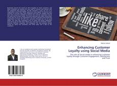 Portada del libro de Enhancing Customer Loyalty using Social Media