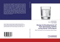 Bookcover of Design & Development of Fast Dissolving Tablets using Novel Techniques
