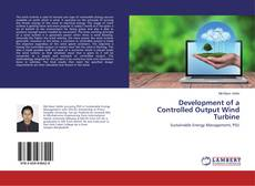 Capa do livro de Development of a Controlled Output Wind Turbine