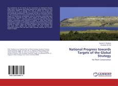 National Progress towards Targets of the Global Strategy的封面