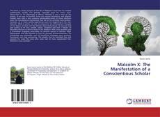 Malcolm X: The Manifestation of a Conscientious Scholar kitap kapağı