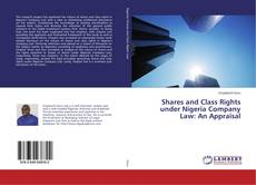 Bookcover of Shares and Class Rights under Nigeria Company Law: An Appraisal