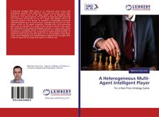 Bookcover of A Heterogeneous Multi-Agent Intelligent Player