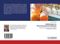 Couverture de Arbitration in Pharmaceutical Industry