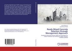 Ready Mixed Concrete Selection through Management Approach kitap kapağı