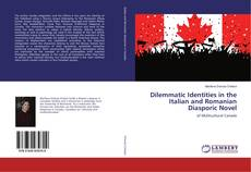 Copertina di Dilemmatic Identities in the Italian and Romanian Diasporic Novel