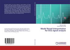 Bookcover of Model Based Interpretation for ECG signal analysis