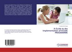 Bookcover of A Guide to the Implementation of ECCDE PROGRAMME