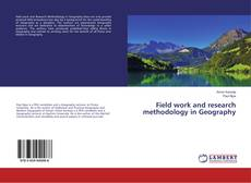 Bookcover of Field work and research methodology in Geography