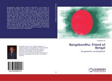 Bookcover of Bangabandhu: Friend of Bengal