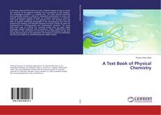 Bookcover of A Text Book of Physical Chemistry