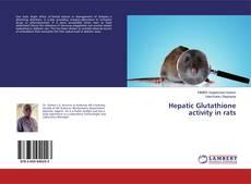 Обложка Hepatic Glutathione activity in rats
