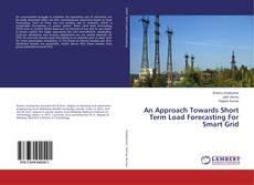 Capa do livro de An Approach Towards Short Term Load Forecasting For Smart Grid