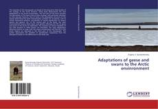 Adaptations of geese and swans to the Arctic envinronment