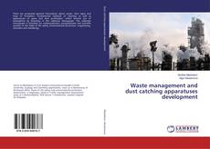 Bookcover of Waste management and dust catching apparatuses development