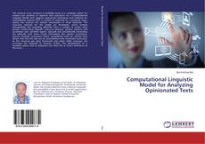 Computational Linguistic Model for Analyzing Opinionated Texts