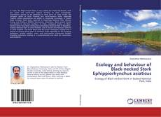 Ecology and behaviour of Black-necked Stork Ephippiorhynchus asiaticus
