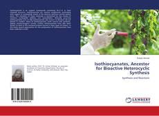 Portada del libro de Isothiocyanates, Ancestor for Bioactive Heterocyclic Synthesis