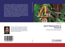 Couverture de Spirit Mediumship in Thailand