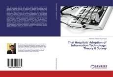 Thai Hospitals' Adoption of Information Technology: Theory & Survey