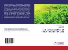 "Bookcover of CNS Stimulant effect of ""THEA SINENSIS"" In Mice"
