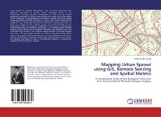 Bookcover of Mapping Urban Sprawl using GIS, Remote Sensing and Spatial Metrics
