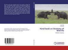 Portada del libro de Hand book on Anatomy of Wild life