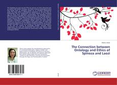Bookcover of The Connection between Ontology and Ethics of Spinoza and Laozi