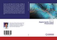Bookcover of Digital Audio Visual Preservation