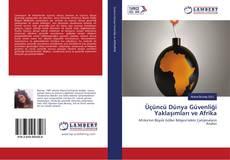 Обложка Üçüncü Dünya Güvenliği Yaklaşımları ve Afrika