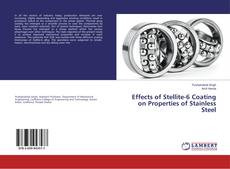 Portada del libro de Effects of Stellite-6 Coating on Properties of Stainless Steel