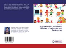Buchcover von Play Profile of Pre-School Children: Challenges and Perspective