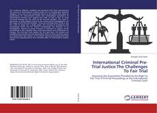 Capa do livro de International Criminal Pre-Trial Justice:The Challenges To Fair Trial