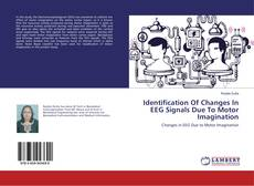 Capa do livro de Identification Of Changes In EEG Signals Due To Motor Imagination